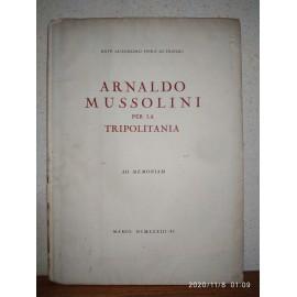 ARNALDO MUSSOLINI per la Tripolitania, ad memoriam. 1933, copia 140