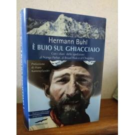 BUHL Hermann, E' BUIO SUL...