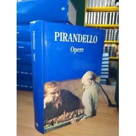 PIRANDELLO, Opere. Collana...