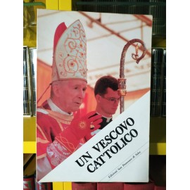 Un vescovo cattolico: vita,...
