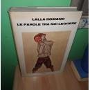Lalla ROMANO, LE PAROLE TRA...